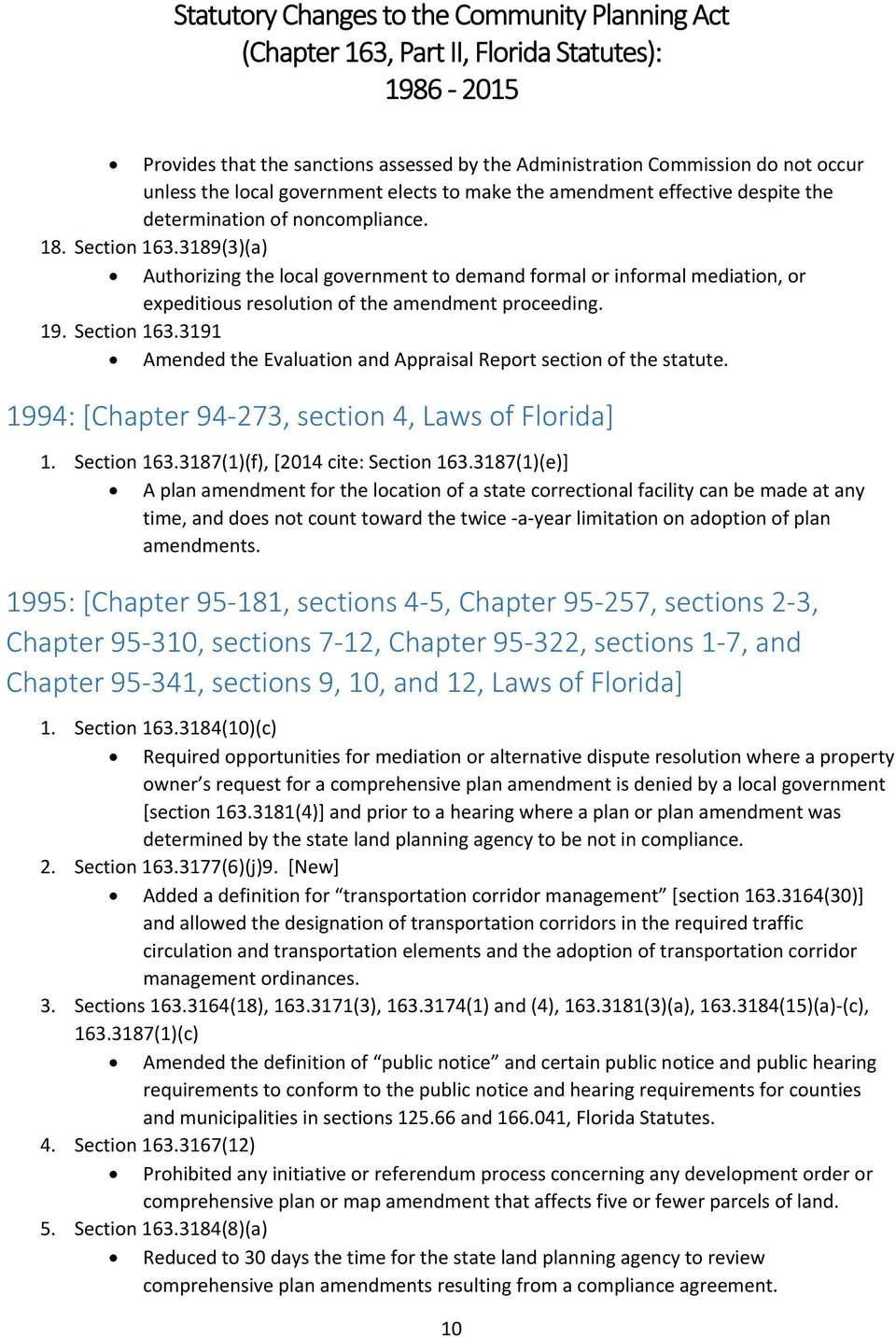 3191 Amended the Evaluation and Appraisal Report section of the statute. 1994: [Chapter 94 273, section 4, Laws of Florida] 1. Section 163.3187(1)(f), [2014 cite: Section 163.