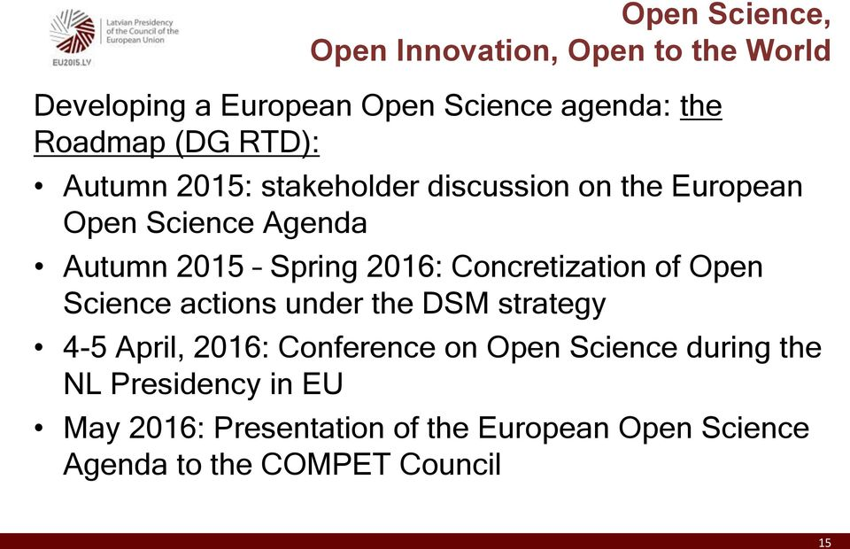Concretization of Open Science actions under the DSM strategy 4-5 April, 2016: Conference on Open Science