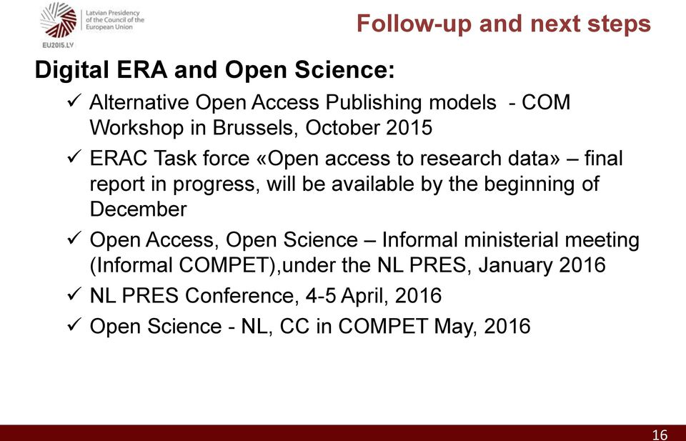 will be available by the beginning of December Open Access, Open Science Informal ministerial meeting