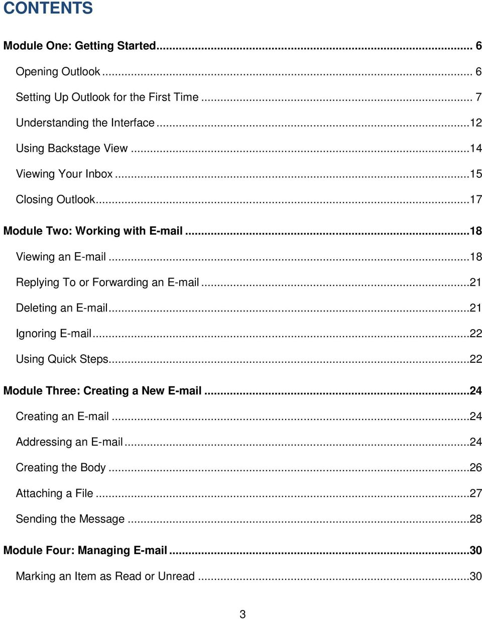 ..18 Replying To or Forwarding an E-mail...21 Deleting an E-mail...21 Ignoring E-mail...22 Using Quick Steps...22 Module Three: Creating a New E-mail.