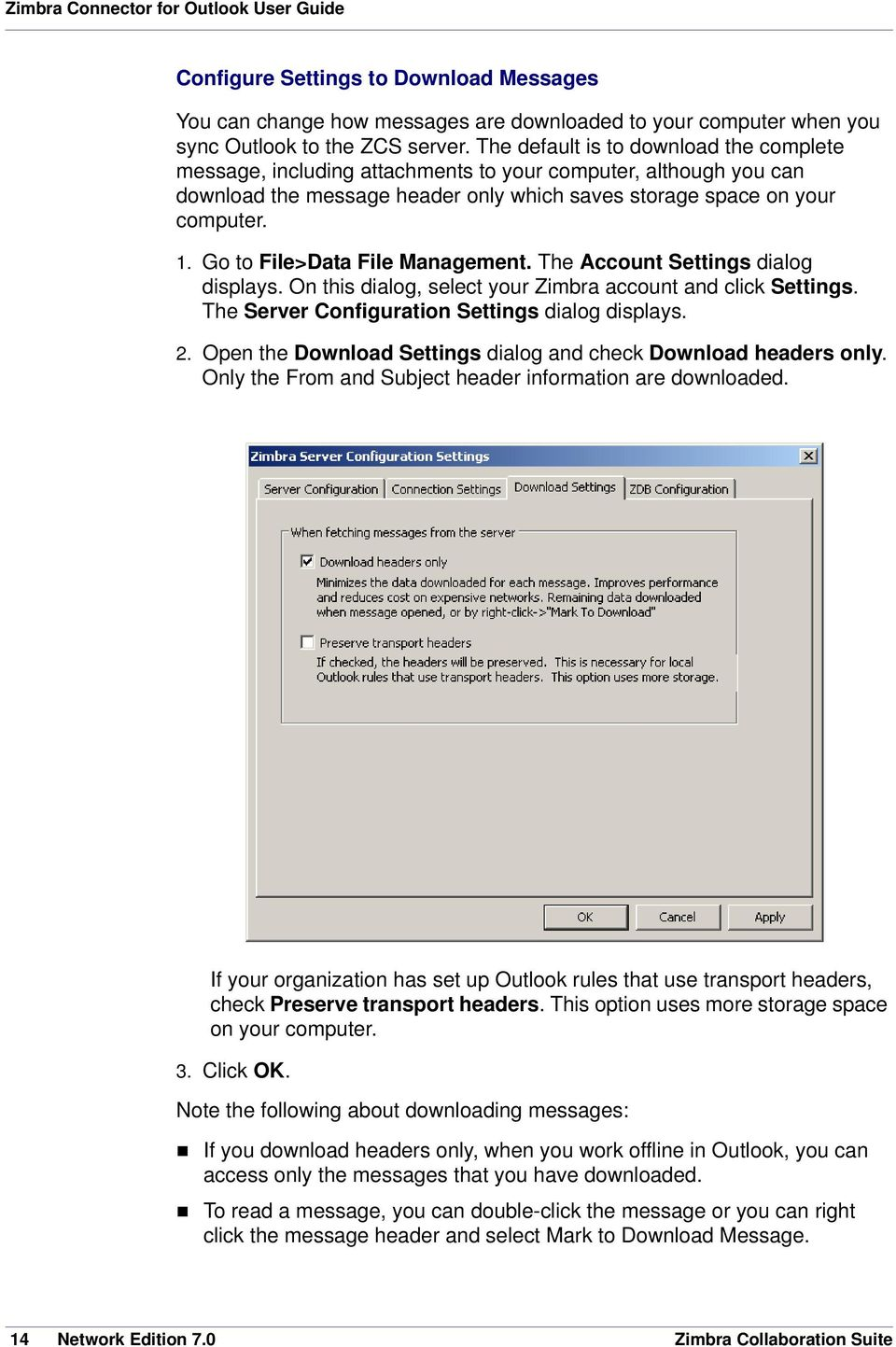 Go to File>Data File Management. The Account Settings dialog displays. On this dialog, select your Zimbra account and click Settings. The Server Configuration Settings dialog displays. 2.