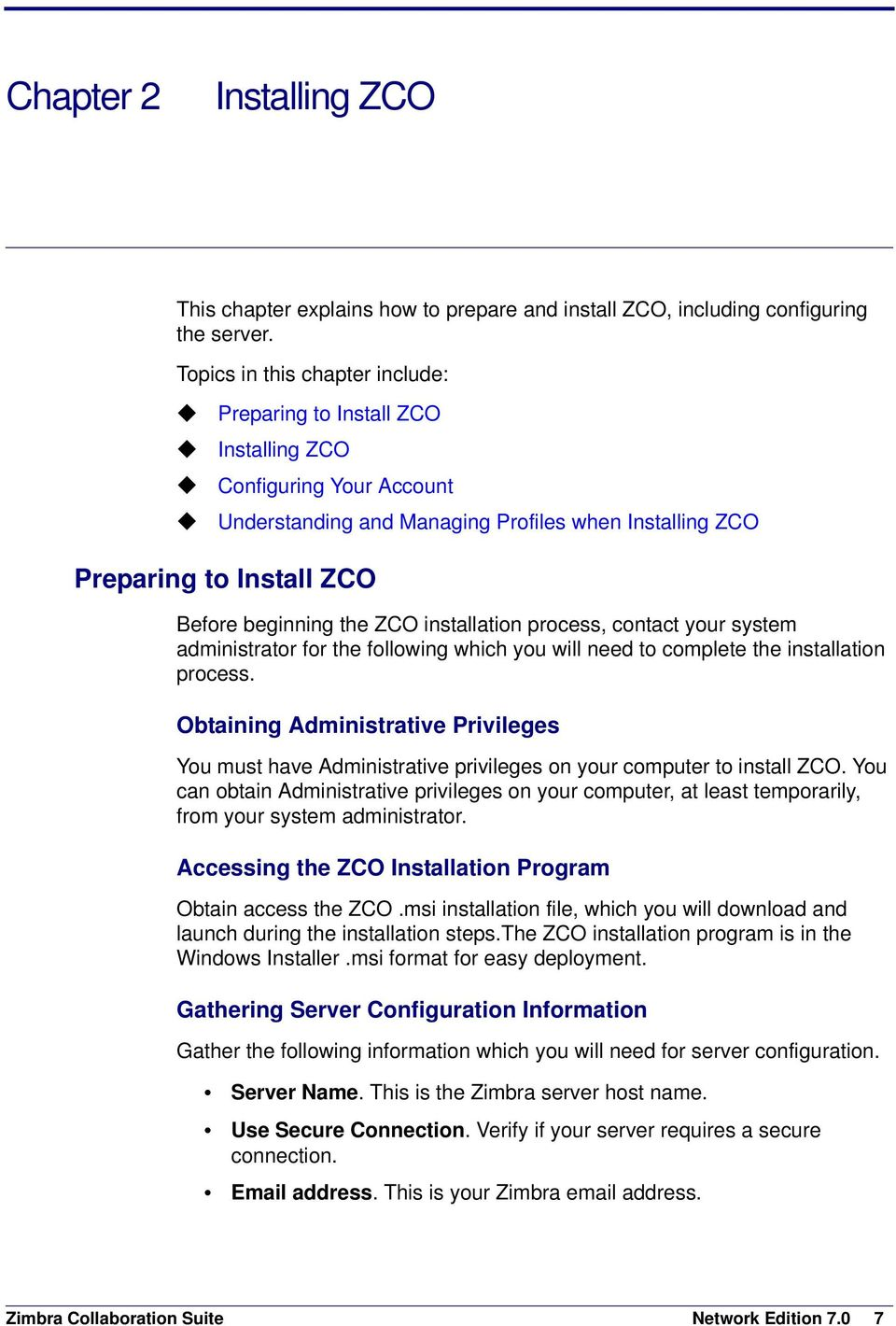 ZCO installation process, contact your system administrator for the following which you will need to complete the installation process.