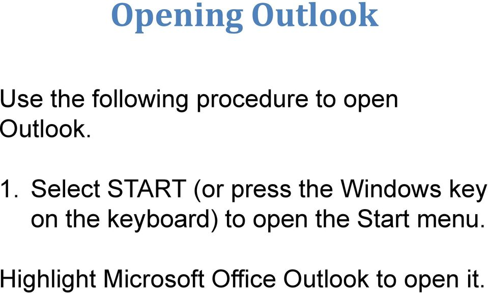 Select START (or press the Windows key on the