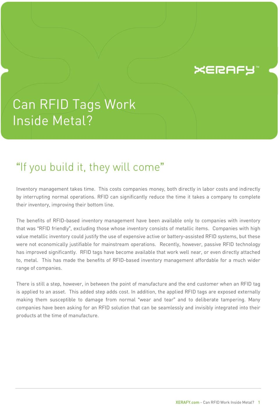 RFID can significantly reduce the time it takes a company to complete their inventory, improving their bottom line.