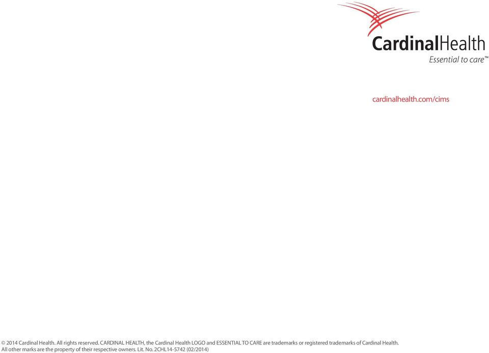 are trademarks or registered trademarks of Cardinal Health.