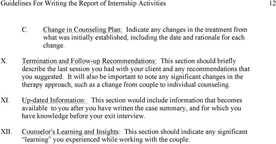 Termination and Follow-up Recommendations: This section should briefly describe the last session you had with your client and any recommendations that you suggested.