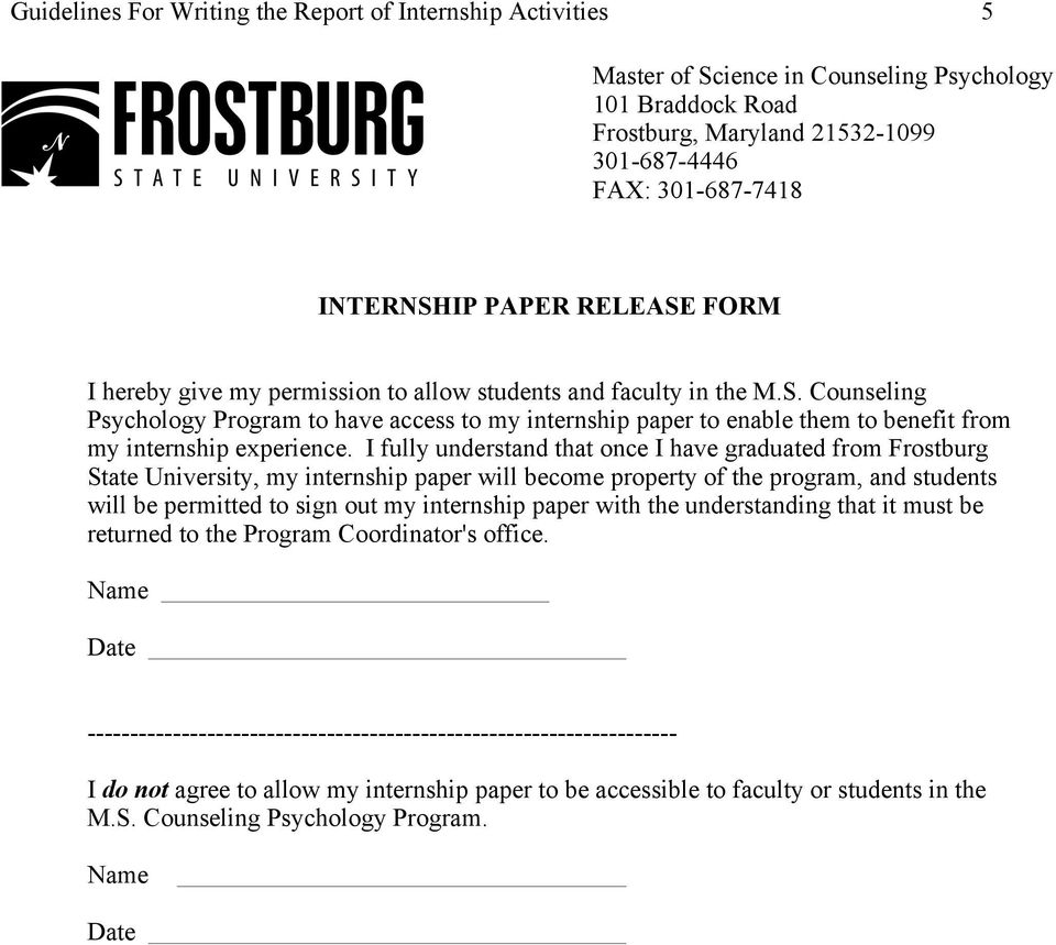I fully understand that once I have graduated from Frostburg State University, my internship paper will become property of the program, and students will be permitted to sign out my internship paper