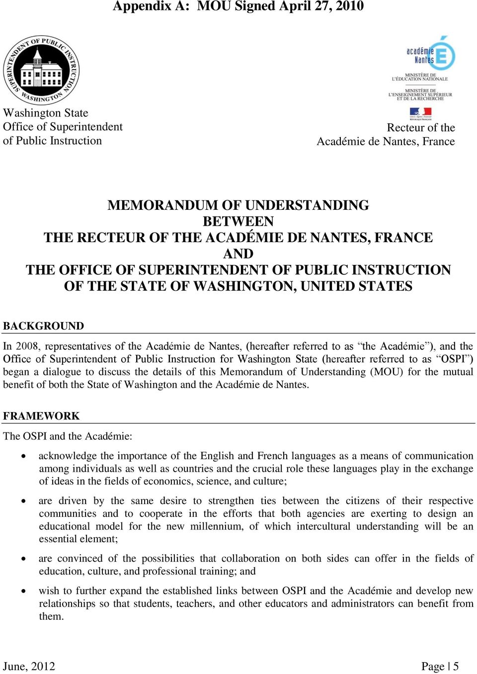 referred to as the Académie ), and the Office of Superintendent of Public Instruction for Washington State (hereafter referred to as OSPI ) began a dialogue to discuss the details of this Memorandum