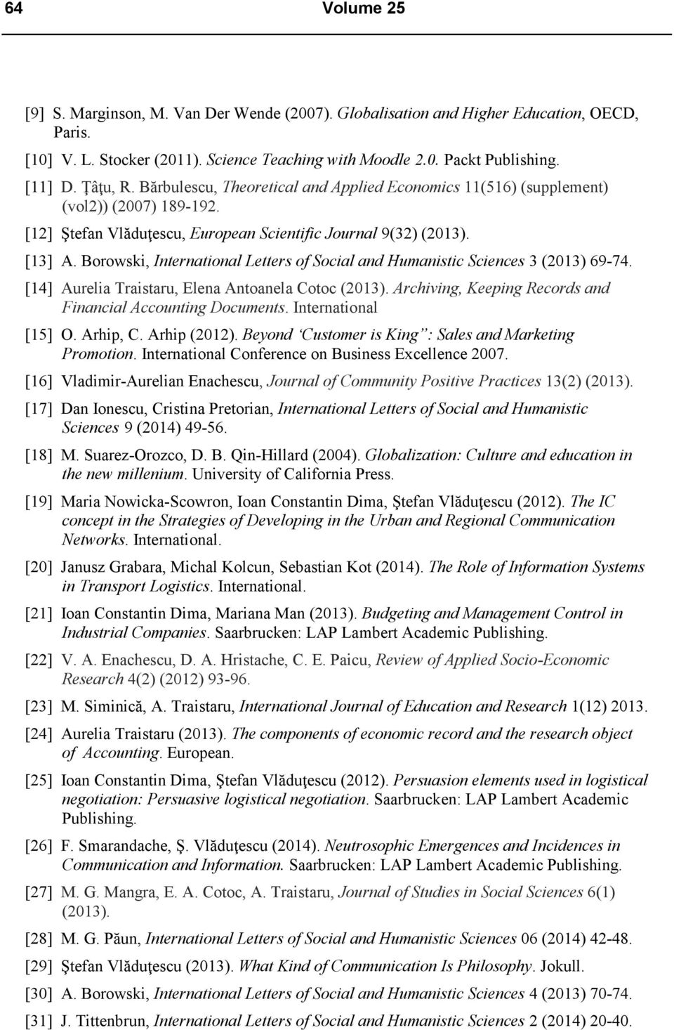 Borowski, International Letters of Social and Humanistic Sciences 3 (2013) 69-74. [14] Aurelia Traistaru, Elena Antoanela Cotoc (2013). Archiving, Keeping Records and Financial Accounting Documents.