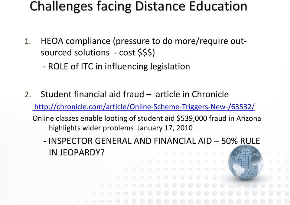 legislation 2. Student financial aid fraud article in Chronicle http://chronicle.