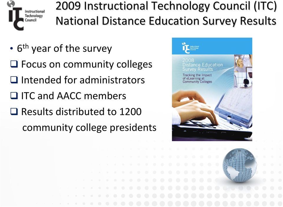 Focus on community colleges Intended for administrators ITC