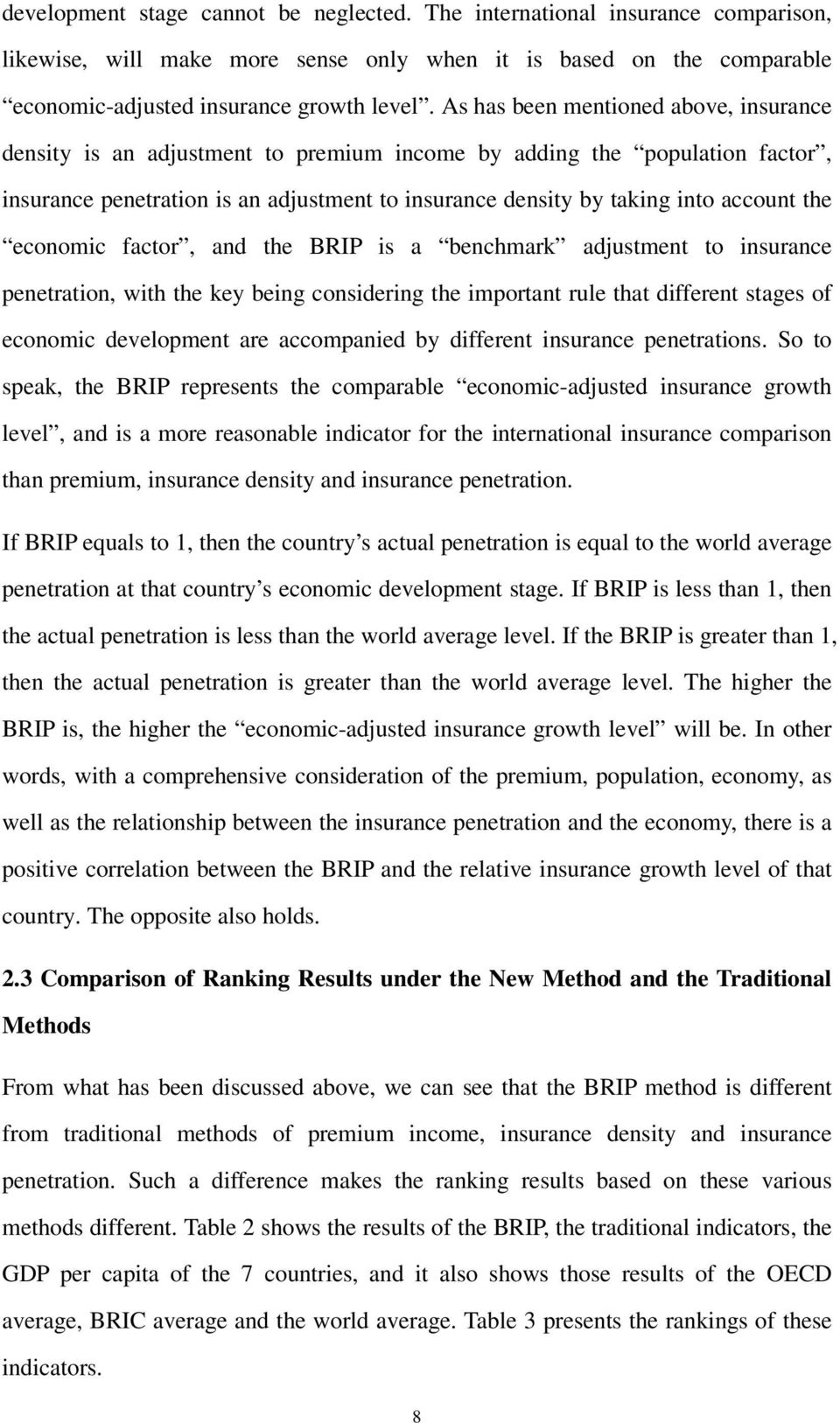 the economic factor, and the BRIP is a benchmark adjustment to insurance penetration, with the key being considering the important rule that different stages of economic development are accompanied