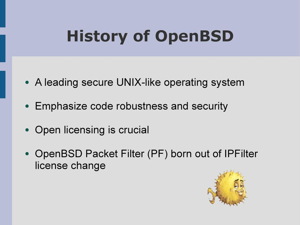 security Open licensing is crucial OpenBSD