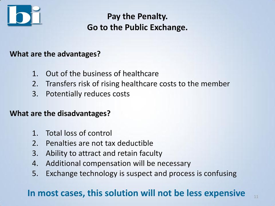 Total loss of control 2. Penalties are not tax deductible 3. Ability to attract and retain faculty 4.