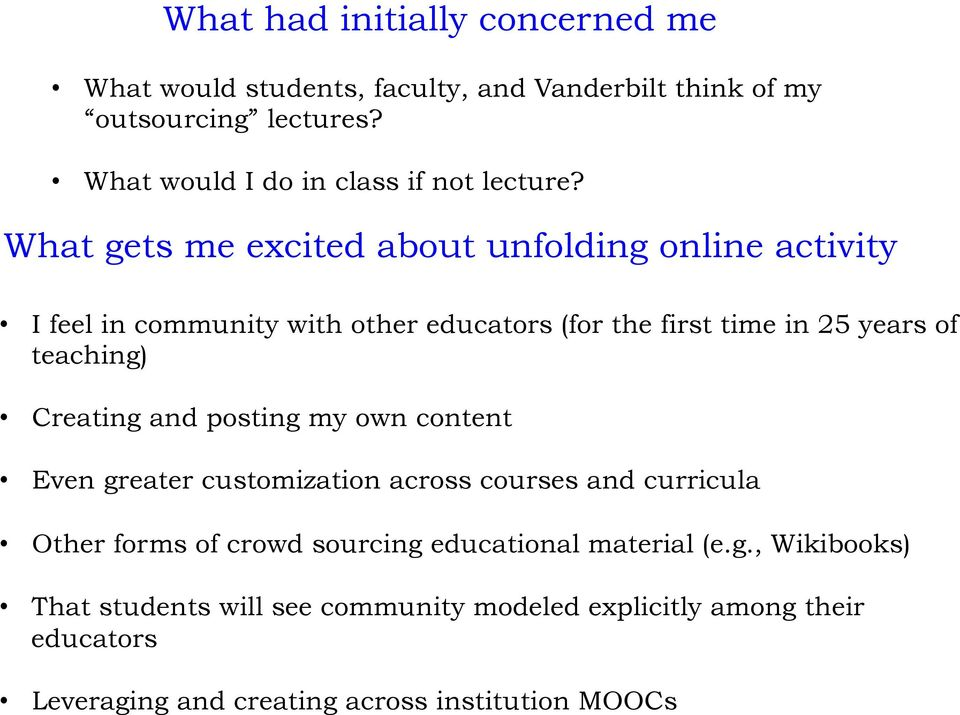 What gets me excited about unfolding online activity I feel in community with other educators (for the first time in 25 years of teaching)