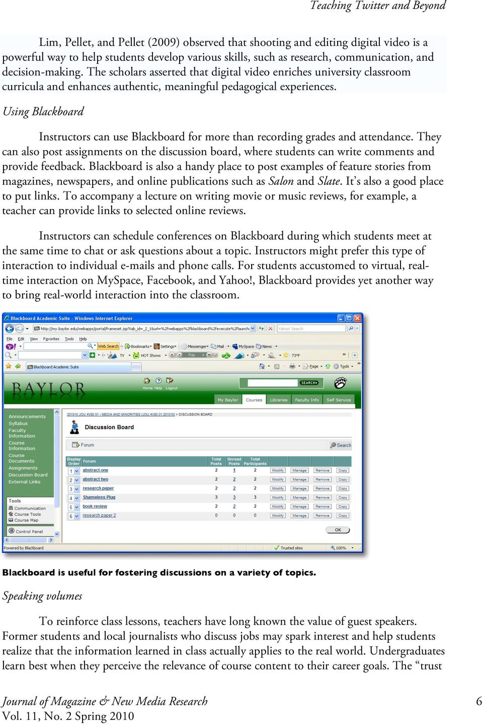 Using Blackboard Instructors can use Blackboard for more than recording grades and attendance.