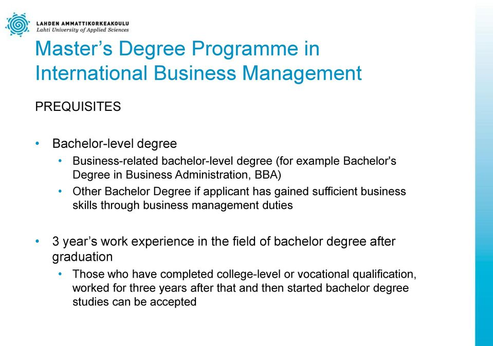 management duties 3 year s work experience in the field of bachelor degree after graduation Those who have completed