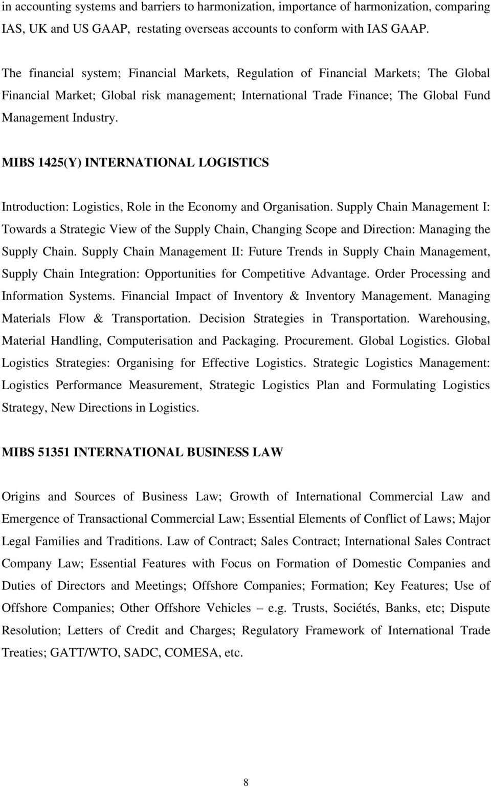 MIBS 1425(Y) INTERNATIONAL LOGISTICS Introduction: Logistics, Role in the Economy and Organisation.