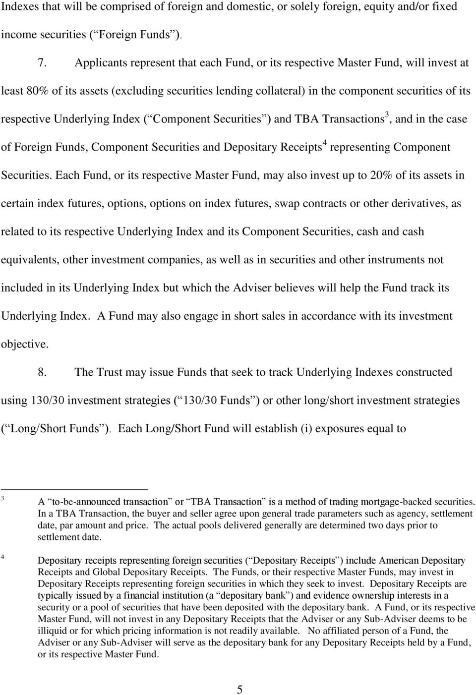 Underlying Index ( Component Securities ) and TBA Transactions 3, and in the case of Foreign Funds, Component Securities and Depositary Receipts 4 representing Component Securities.