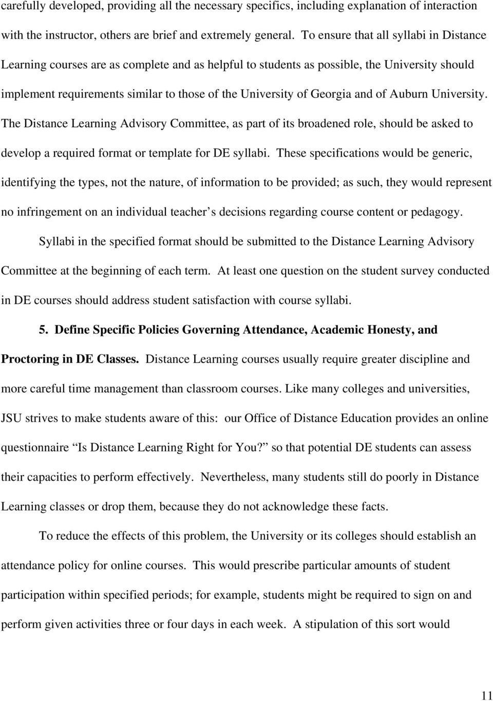 Georgia and of Auburn University. The Distance Learning Advisory Committee, as part of its broadened role, should be asked to develop a required format or template for DE syllabi.
