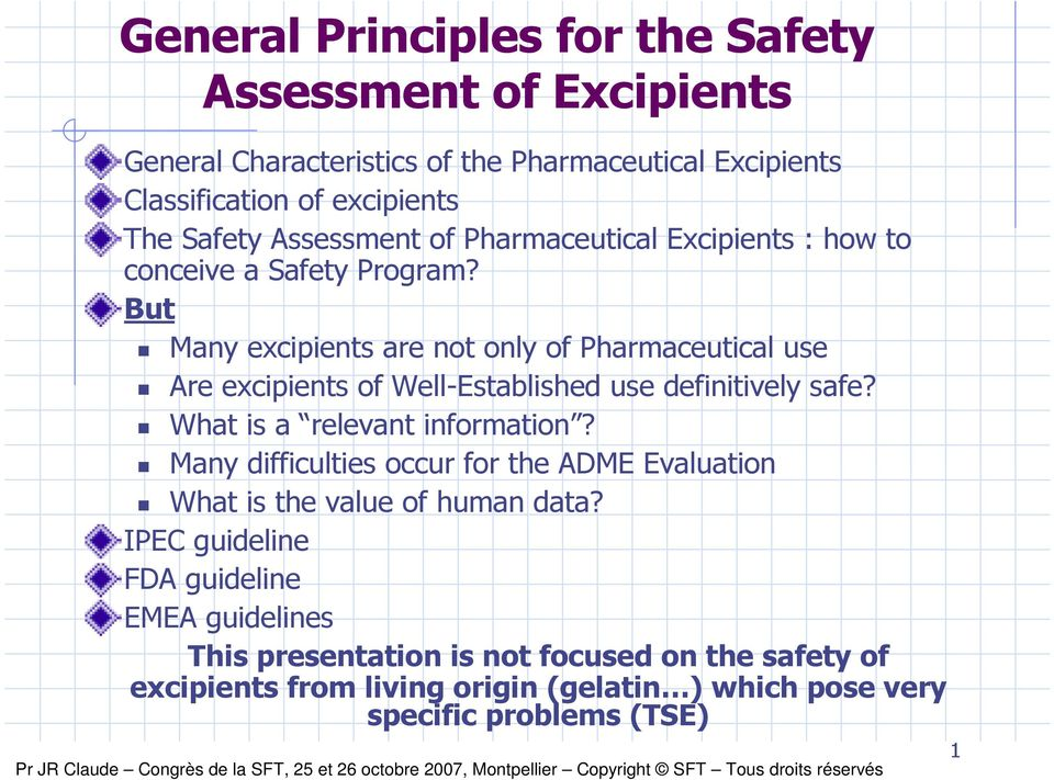 But Many excipients are not only of Pharmaceutical use Are excipients of Well-Established use definitively safe? What is a relevant information?