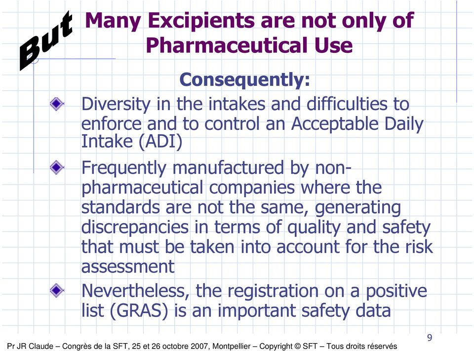 where the standards are not the same, generating discrepancies in terms of quality and safety that must be taken