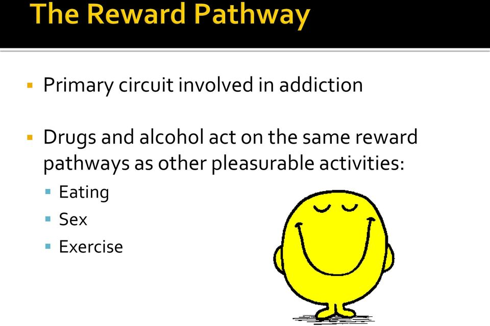 the same reward pathways as other