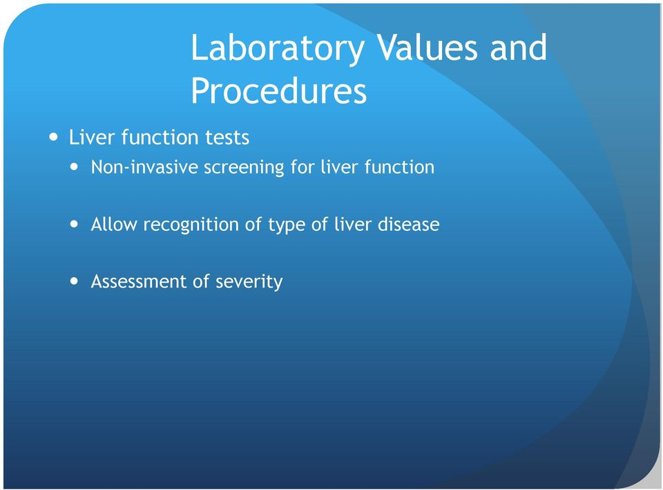 for liver function Allow recognition of
