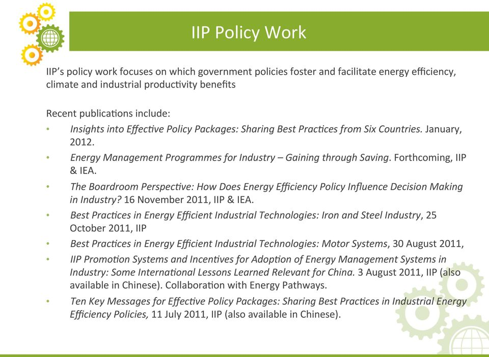The Boardroom Perspec0ve: How Does Energy Efficiency Policy Influence Decision Making in Industry? 16 November 2011, IIP & IEA.