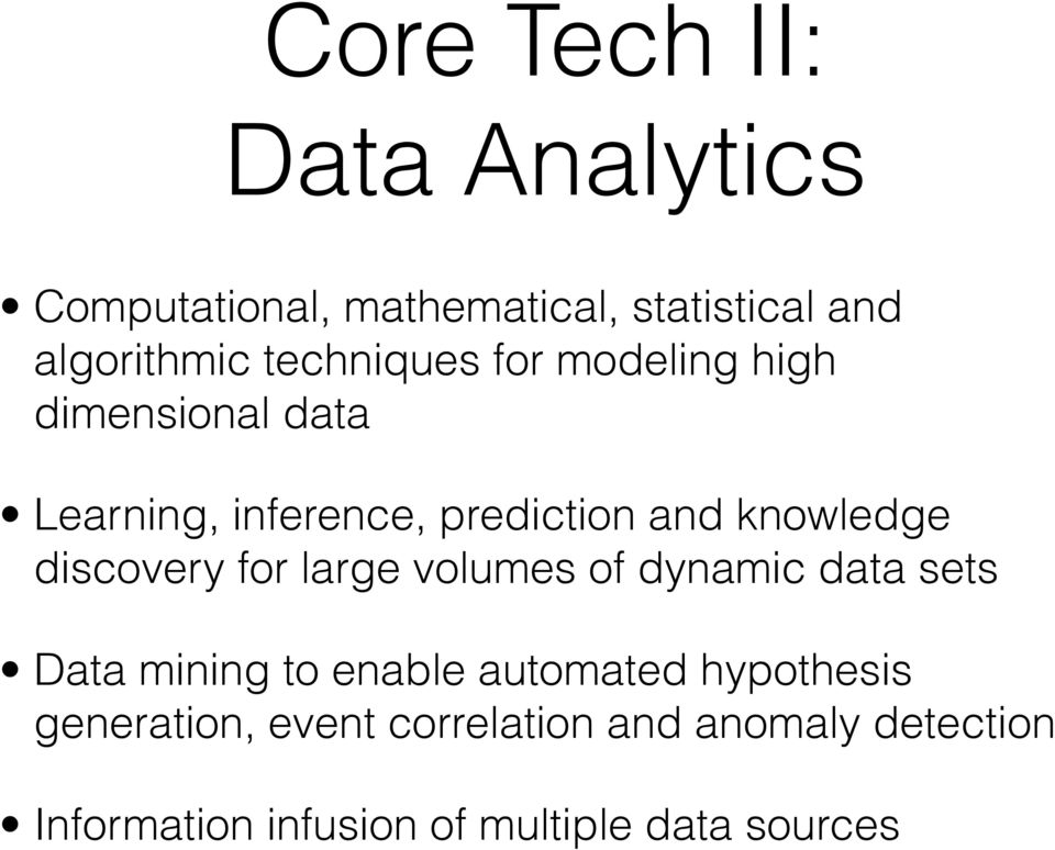 discovery for large volumes of dynamic data sets Data mining to enable automated hypothesis