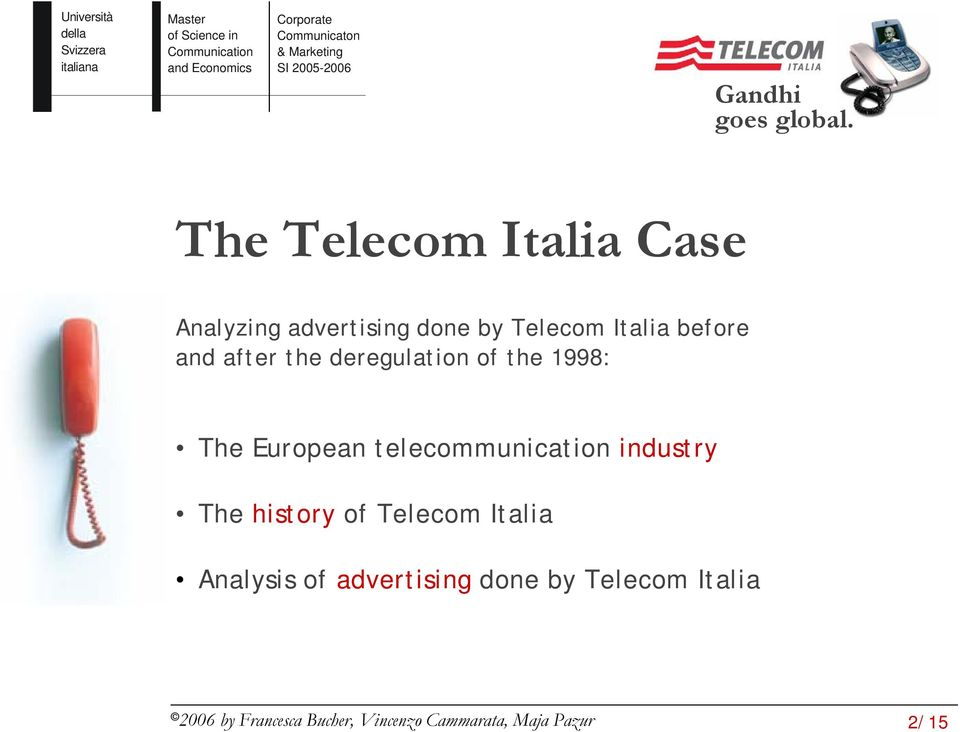 1998: The European telecommunication industry Thehistory