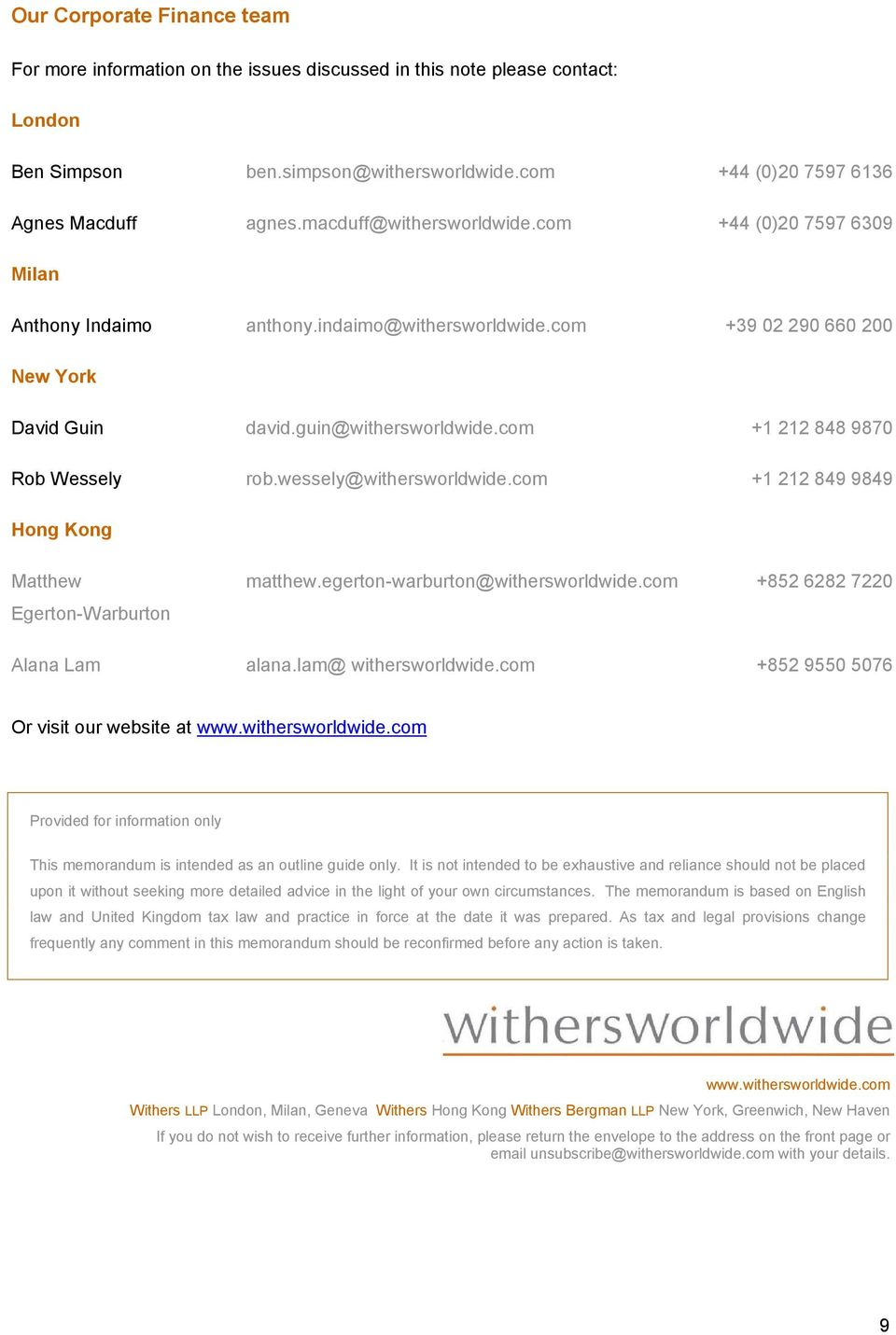 com +1 212 848 9870 Rob Wessely rob.wessely@withersworldwide.com +1 212 849 9849 Hong Kong Matthew Egerton-Warburton matthew.egerton-warburton@withersworldwide.com +852 6282 7220 Alana Lam alana.