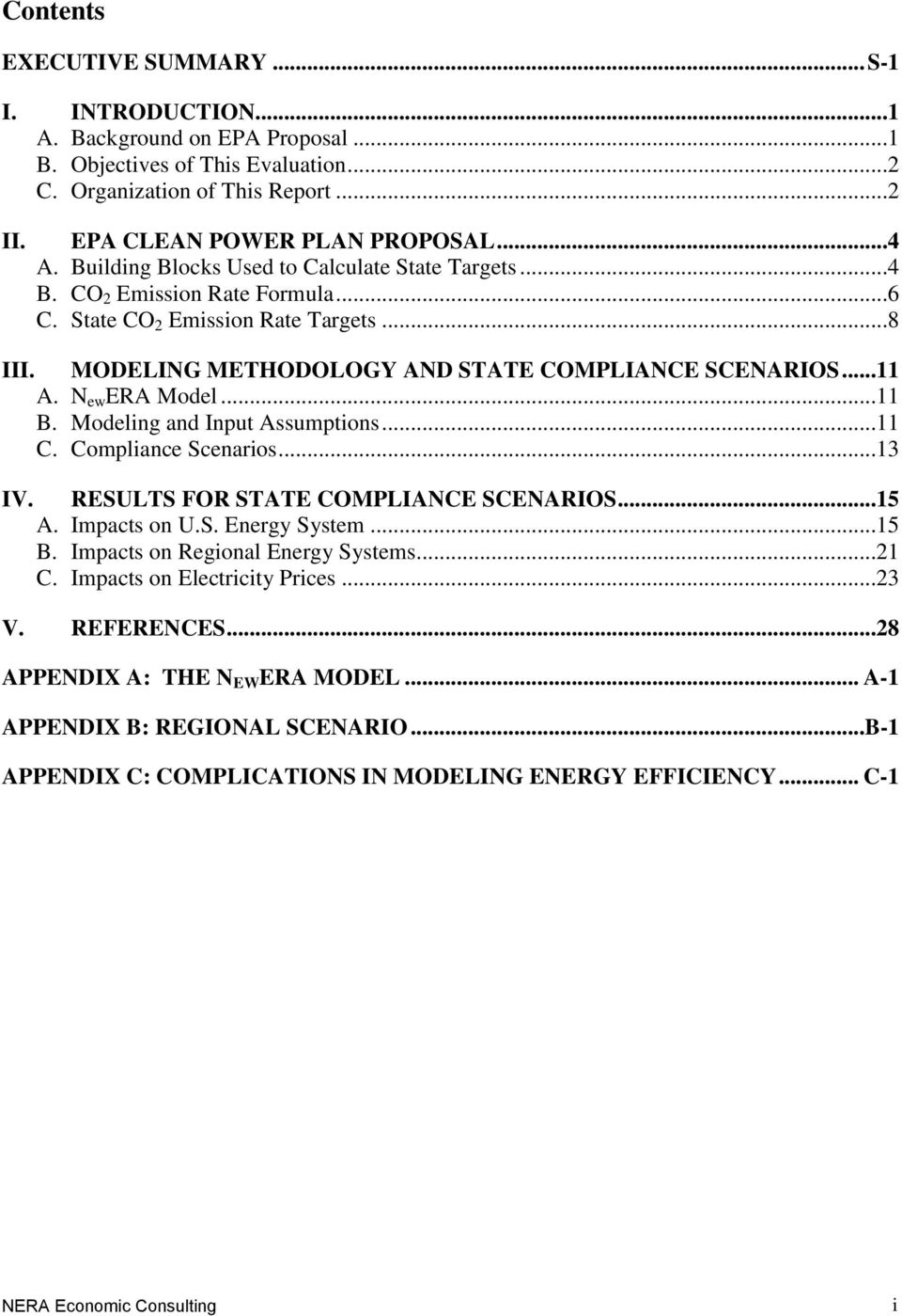 N ew ERA Model...11 B. Modeling and Input Assumptions...11 C. Compliance Scenarios...13 IV. RESULTS FOR STATE COMPLIANCE SCENARIOS...15 A. Impacts on U.S. Energy System...15 B.