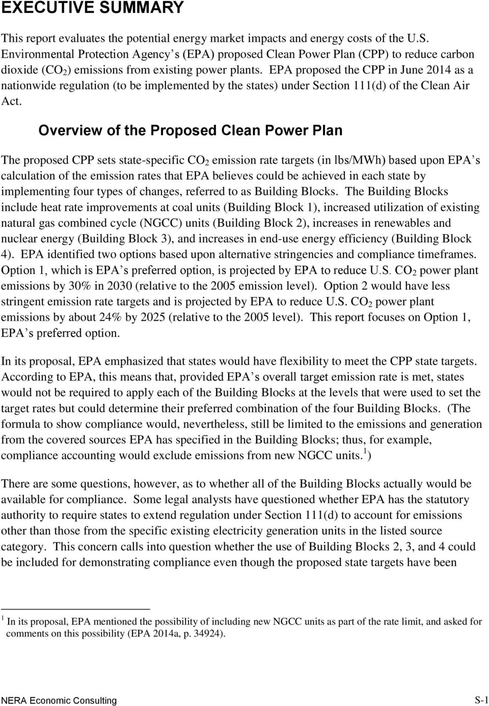 Overview of the Proposed Clean Power Plan The proposed CPP sets state-specific CO 2 emission rate targets (in lbs/mwh) based upon EPA s calculation of the emission rates that EPA believes could be