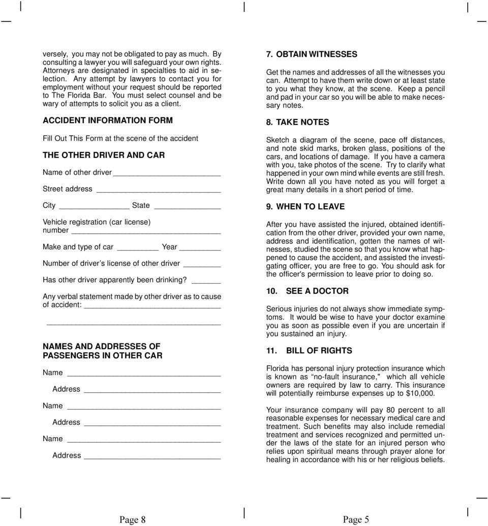 ACCIDENT INFORMATION FORM Fill Out This Form at the scene of the accident THE OTHER DRIVER AND CAR Name of other driver Street address City State Vehicle registration (car license) number Make and