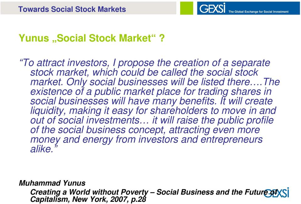 the existence of a public market place for trading shares in social businesses will have many benefits.