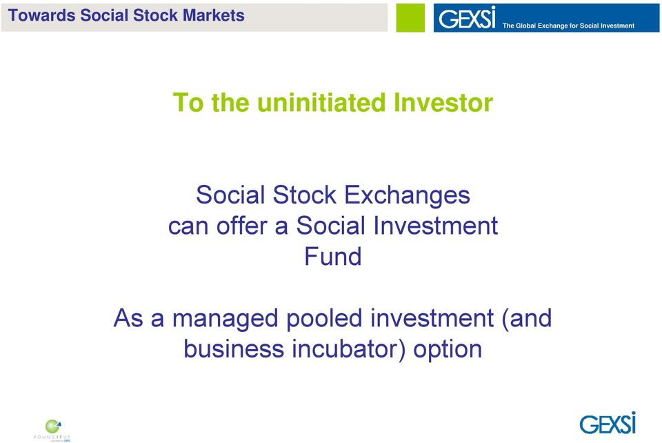 Stock Exchanges can offer a Social Investment Fund As