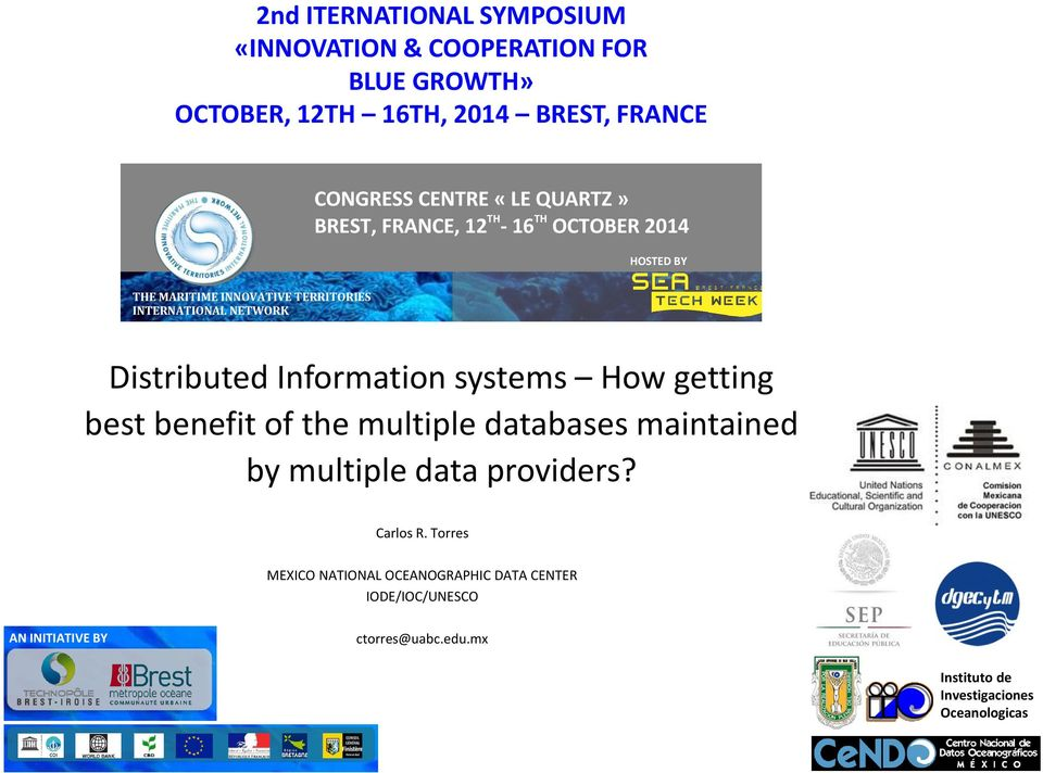 systems 2014-09-26) How getting best benefit of the multiple 2databases ND INTERNATIONAL maintained by multiple data SYMPOSIUM providers? Carlos R.