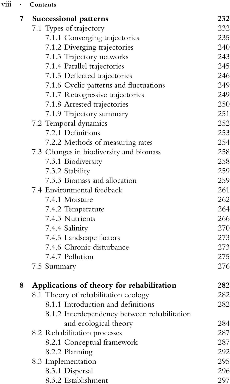 2.1 Definitions 253 7.2.2 Methods of measuring rates 254 7.3 Changes in biodiversity and biomass 258 7.3.1 Biodiversity 258 7.3.2 Stability 259 7.3.3 Biomass and allocation 259 7.