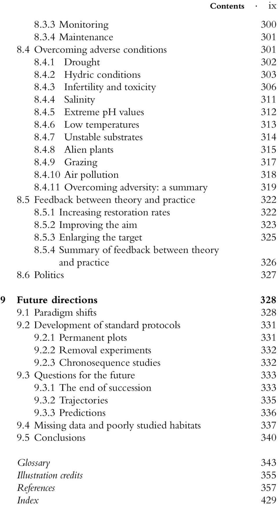 5 Feedback between theory and practice 322 8.5.1 Increasing restoration rates 322 8.5.2 Improving the aim 323 8.5.3 Enlarging the target 325 8.5.4 Summary of feedback between theory and practice 326 8.