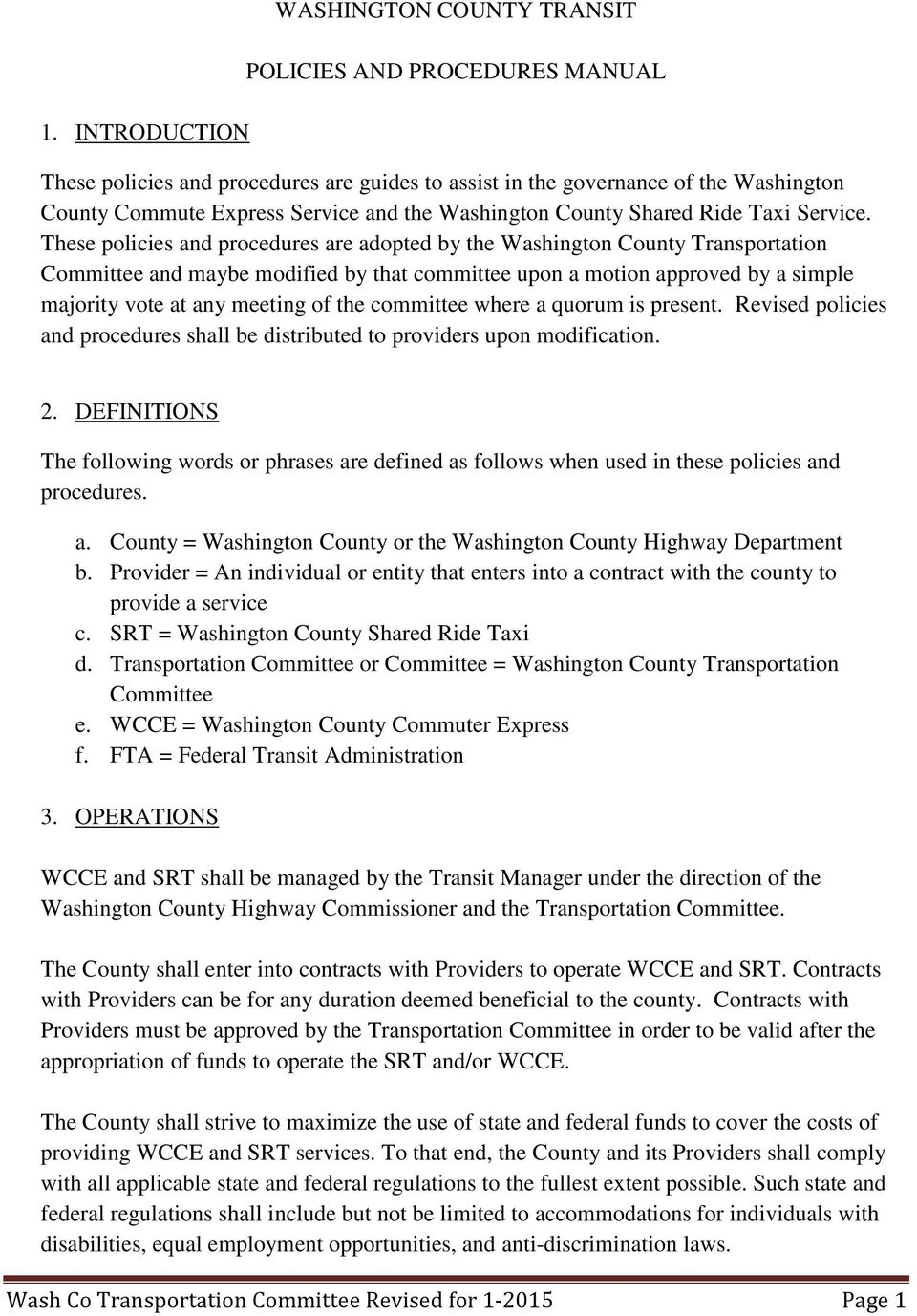 These policies and procedures are adopted by the Washington County Transportation Committee and maybe modified by that committee upon a motion approved by a simple majority vote at any meeting of the