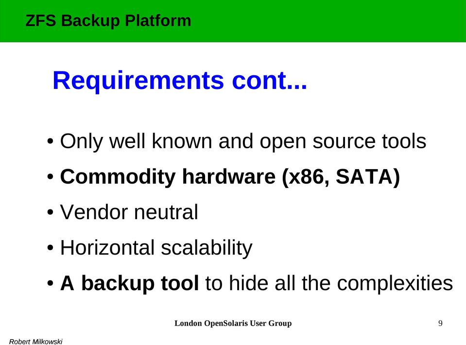 hardware (x86, SATA) Vendor neutral Horizontal
