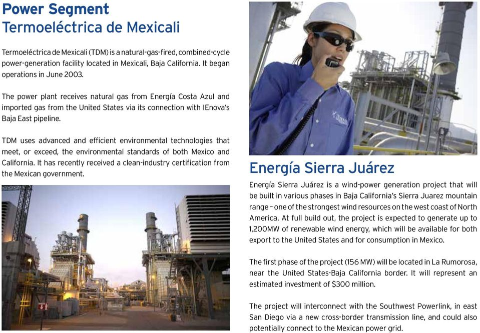 TDM uses advanced and efficient environmental technologies that meet, or exceed, the environmental standards of both Mexico and California.