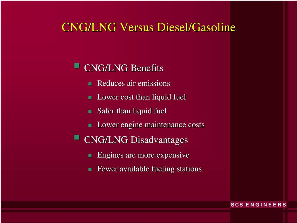 liquid fuel Lower engine maintenance costs CNG/LNG