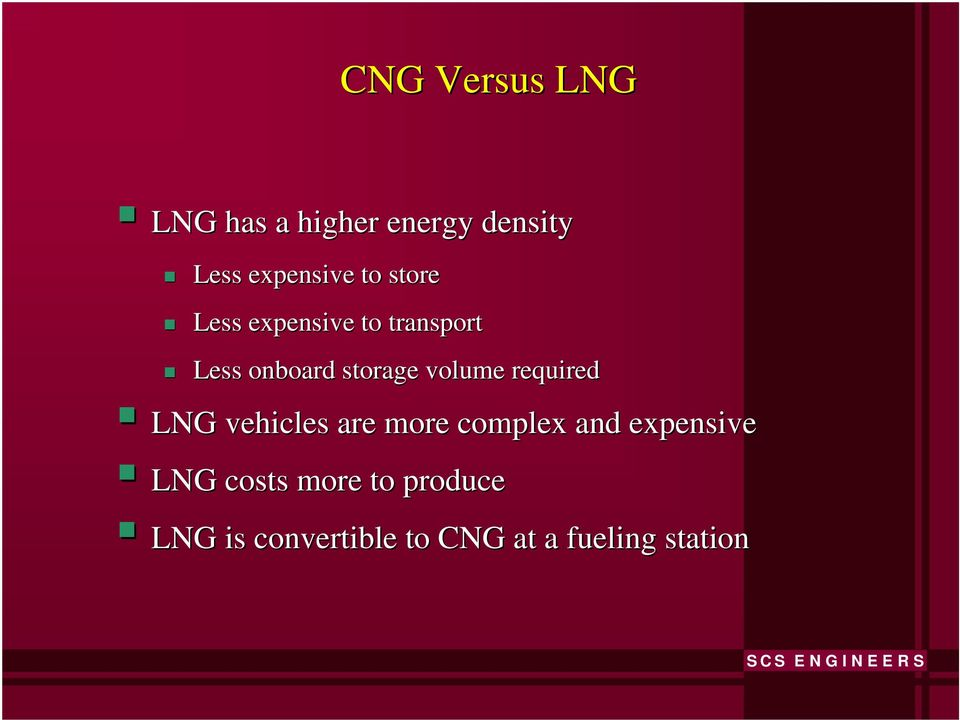 volume required LNG vehicles are more complex and expensive