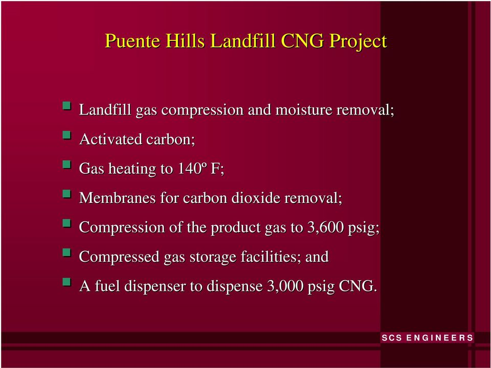 dioxide removal; Compression of the product gas to 3,600 psig;