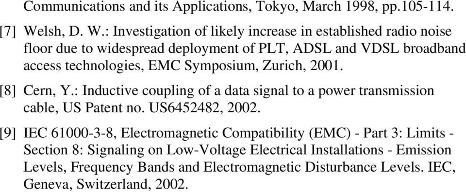 : Investigation of likely increase in established radio noise floor due to widespread deployment of PLT, ADSL and VDSL broadband access technologies, EMC