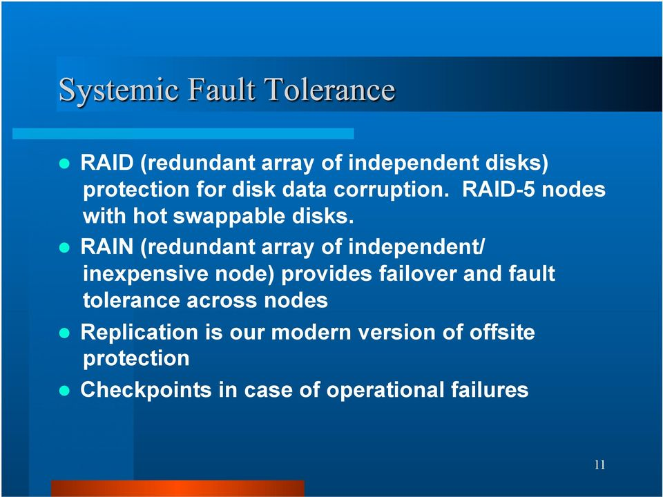 RAIN (redundant array of independent/ inexpensive node) provides failover and