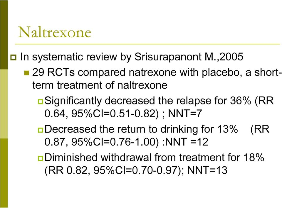 Significantly decreased the relapse for 36% (RR 0.64, 95%CI=0.51-0.