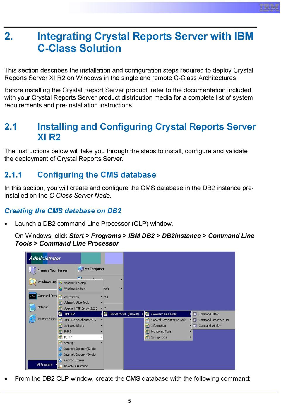 Before installing the Crystal Report Server product, refer to the documentation included with your Crystal Reports Server product distribution media for a complete list of system requirements and